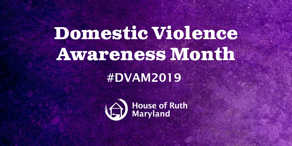House of Ruth Maryland & Domestic Violence Awareness Month