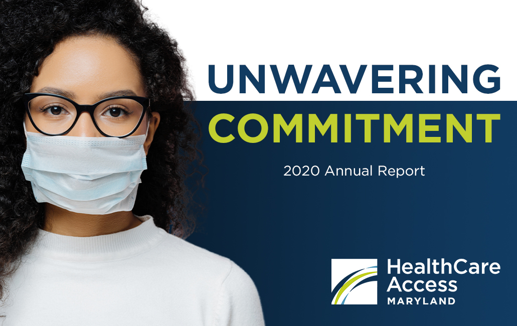 Unwavering Commitment | HealthCare Access Maryland's 2020 Annual Report