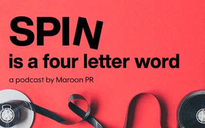 Introducing SPIN is a Four Letter Word, a Podcast by Maroon PR